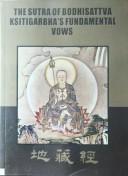 The Sutra of Bodhisattava Ksitigarbha's Fundamental Vows
