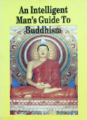An Intelligent Man's Guide to Buddhism