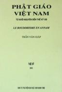 Phật giáo Việt Nam từ khởi nguyên đến Thế kỷ XIII LE BOUDDHISME EN ANNAM