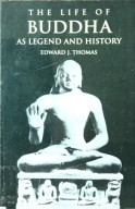 The Life of Buddha As Legend & History
