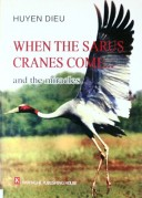 When The Sarus Cranes Come and The Miracles