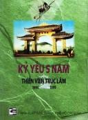 Kỷ yếu 5 năm Thiền Viện Trúc Lâm 1994-1999