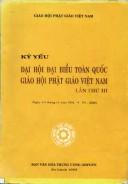 Kỷ yếu Đại Hội Đại biểu Phật giáo toàn quốc GHPGVN lần thứ III